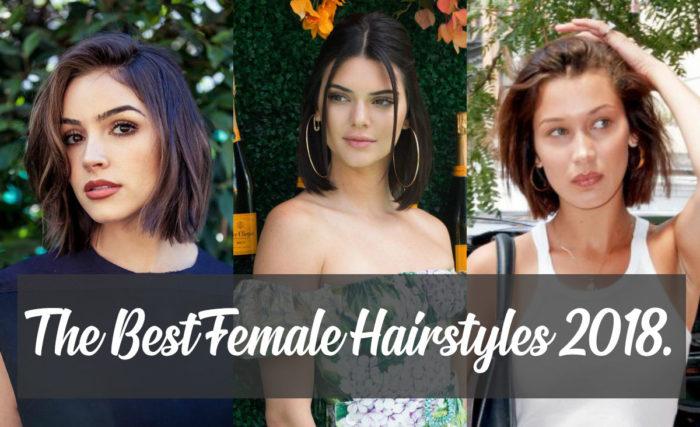 The Best Female Hairstyles 2018 Astound Magazine